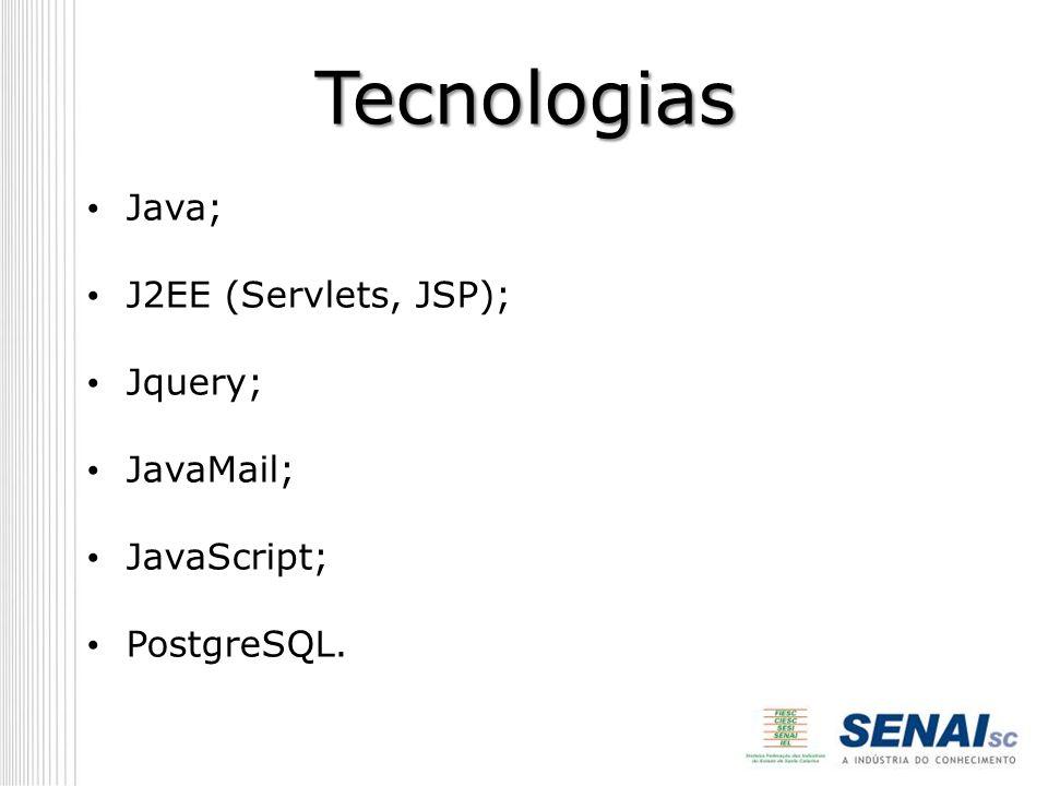 Ferramentas Netbeans; Adobe Dreamweaver; Adobe Fireworks; PgAdmin; Enterprise Architect.