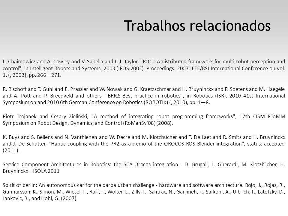 Trabalhos relacionados L. Chaimowicz and A. Cowley and V.