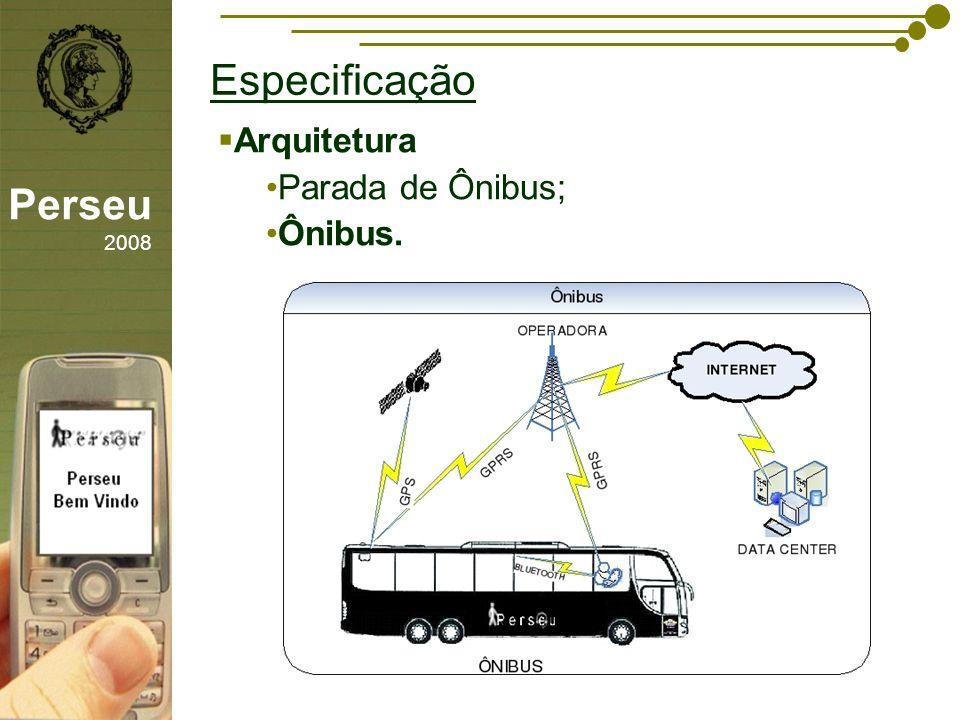 sfsdffsdf Especificação Perseu 2008 Arquitetura Parada de Ônibus; Ônibus.