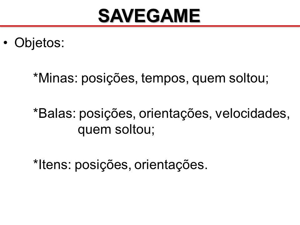 SAVEGAME Funções: * Salvar: Salva os estados de todos os componentes da cena em um arquivo SaveGame.txt; * Carregar: Lê o arquivo SaveGame.txt , carrega a fase indicada, e carrega os estados dos componentes