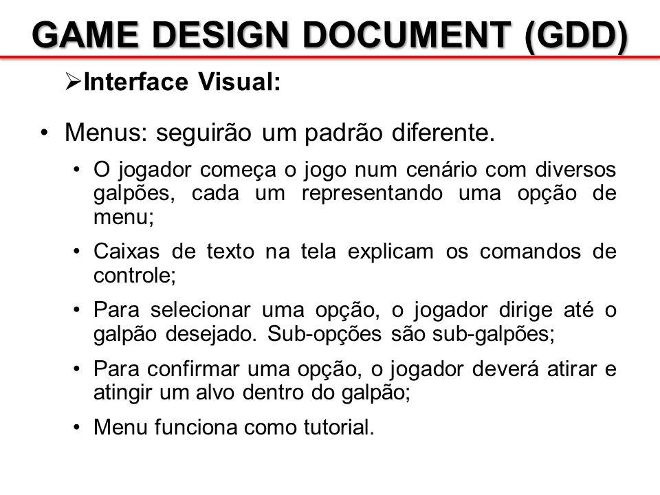 GAME DESIGN DOCUMENT (GDD) Interface Visual: Menus: seguirão um padrão diferente. O jogador começa o jogo num cenário com diversos galpões, cada um re