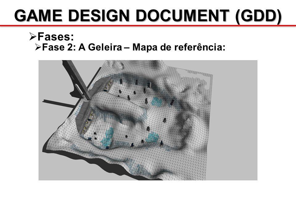 GAME DESIGN DOCUMENT (GDD) Fases: Fase 2: A Geleira – Mapa de referência:
