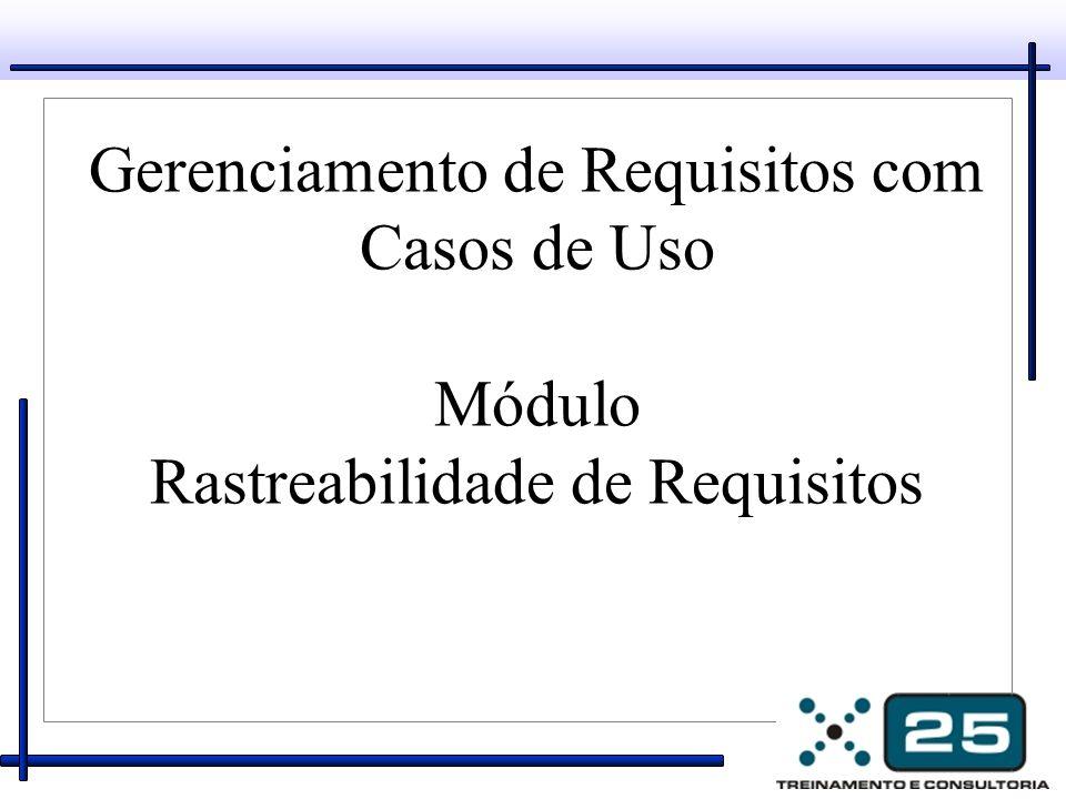 Introdução A rastreabilidade é a capacidade de rastrear um elemento do projeto a outros elementos correlatos, especialmente aqueles relacionados a requisitos.