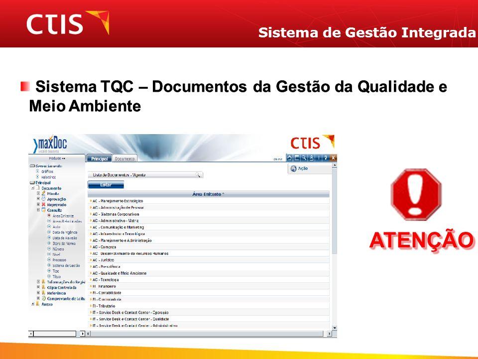 Sistema de Gestão Integrada Sistema TQC – Documentos da Gestão da Qualidade e Meio Ambiente IMPORTANTE TODOS CONHECER Sistema TQC – Documentos da Gest