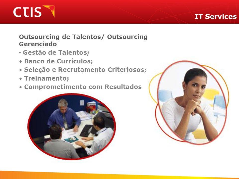 Outsourcing de Talentos/ Outsourcing Gerenciado Gestão de Talentos; Banco de Currículos; Seleção e Recrutamento Criteriosos; Treinamento; Comprometime