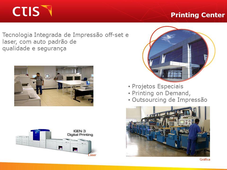 Printing Center Tecnologia Integrada de Impressão off-set e laser, com auto padrão de qualidade e segurança Gráfica Laser Projetos Especiais Printing