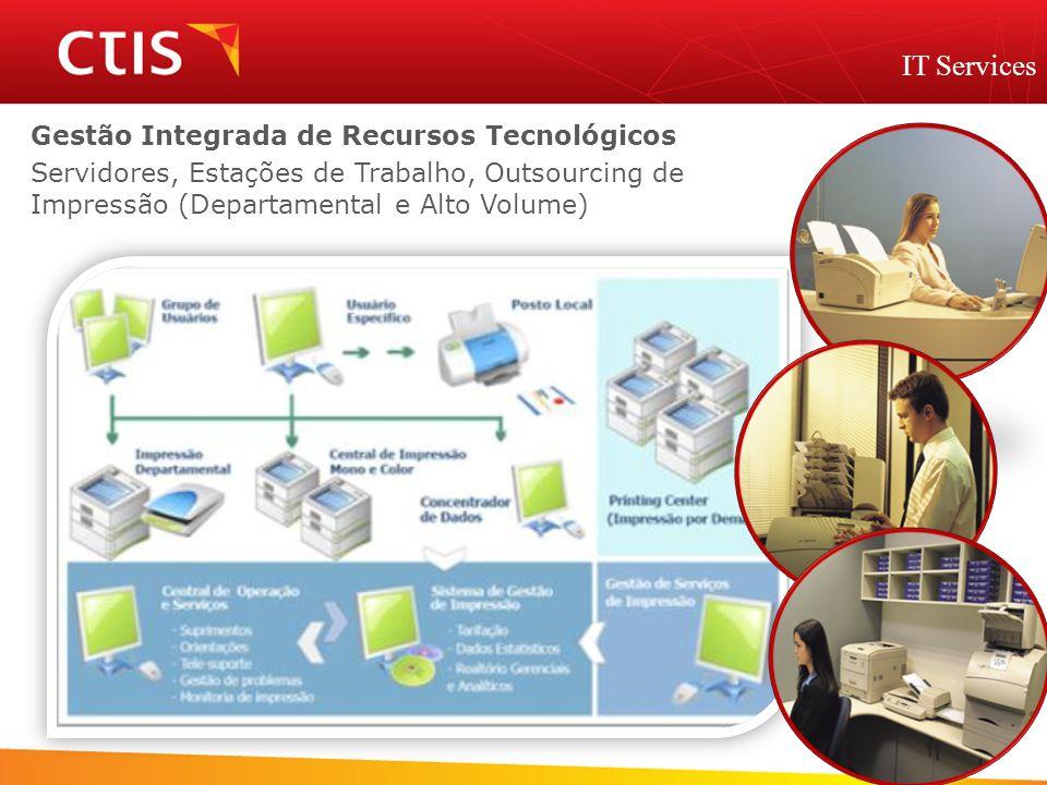 Gestão Integrada de Recursos Tecnológicos Servidores, Estações de Trabalho, Outsourcing de Impressão (Departamental e Alto Volume)