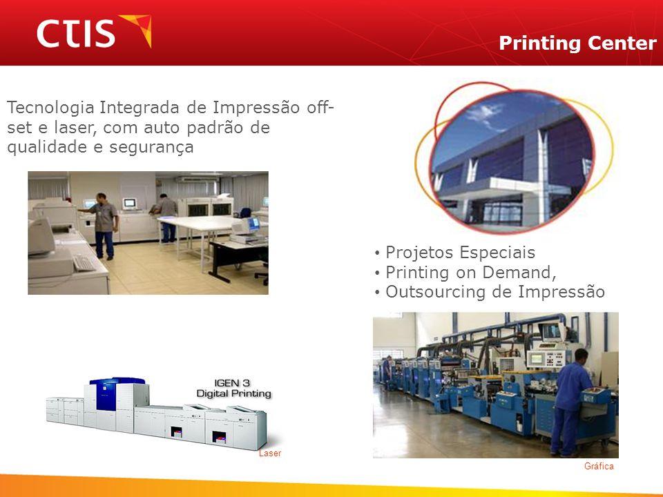 Printing Center Tecnologia Integrada de Impressão off- set e laser, com auto padrão de qualidade e segurança Gráfica Laser Projetos Especiais Printing