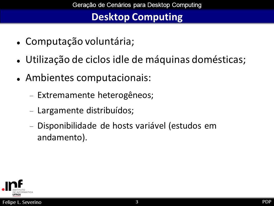 14 Geração de Cenários para Desktop Computing Felipe L.