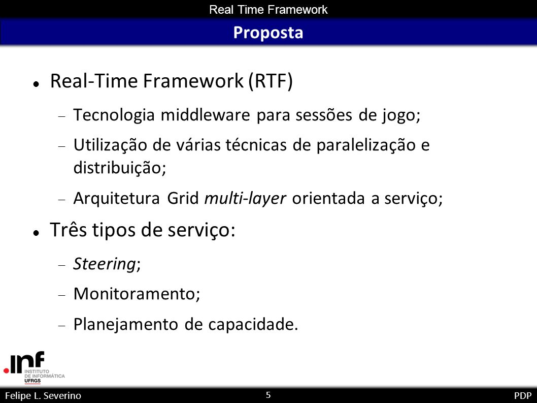 16 Real Time Framework Felipe L. SeverinoPDP Avaliação do RTF