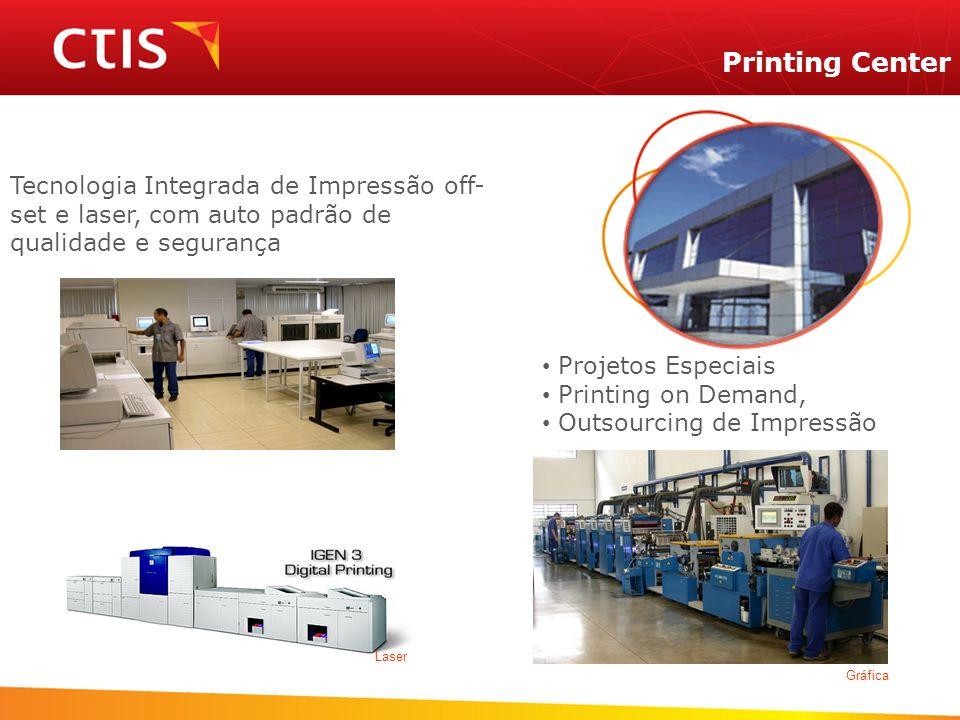 Tecnologia Integrada de Impressão off- set e laser, com auto padrão de qualidade e segurança Printing Center Gráfica Laser Projetos Especiais Printing
