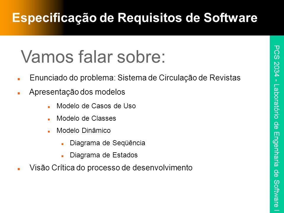PCS 2034 - Laboratório de Engenharia de Software I Especificação de Requisitos de Software Enunciado do problema: Sistema de Circulação de Revistas Ap