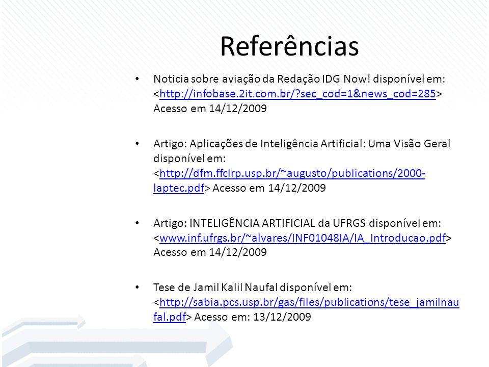 Referências Noticia sobre aviação da Redação IDG Now! disponível em: Acesso em 14/12/2009http://infobase.2it.com.br/?sec_cod=1&news_cod=285 Artigo: Ap