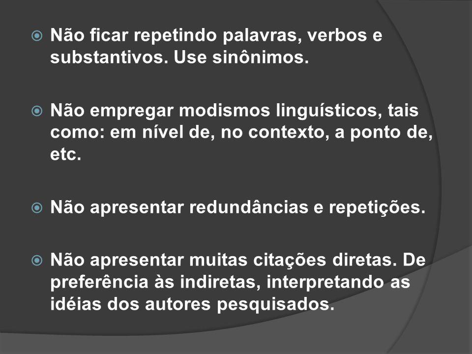 Não ficar repetindo palavras, verbos e substantivos.