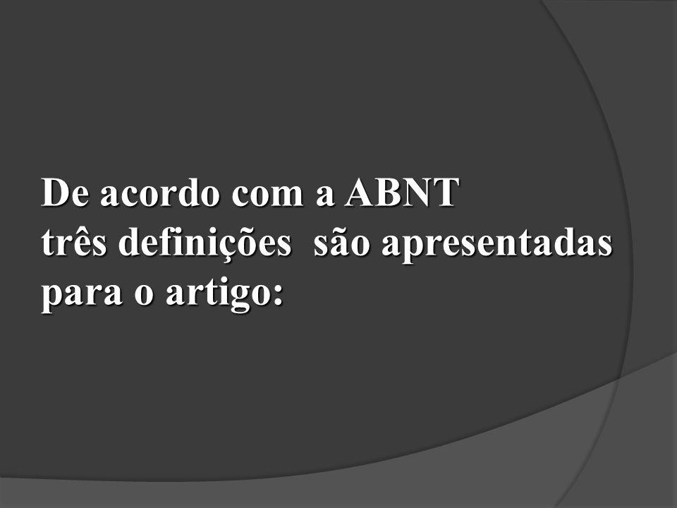 De acordo com a ABNT três definições são apresentadas para o artigo: