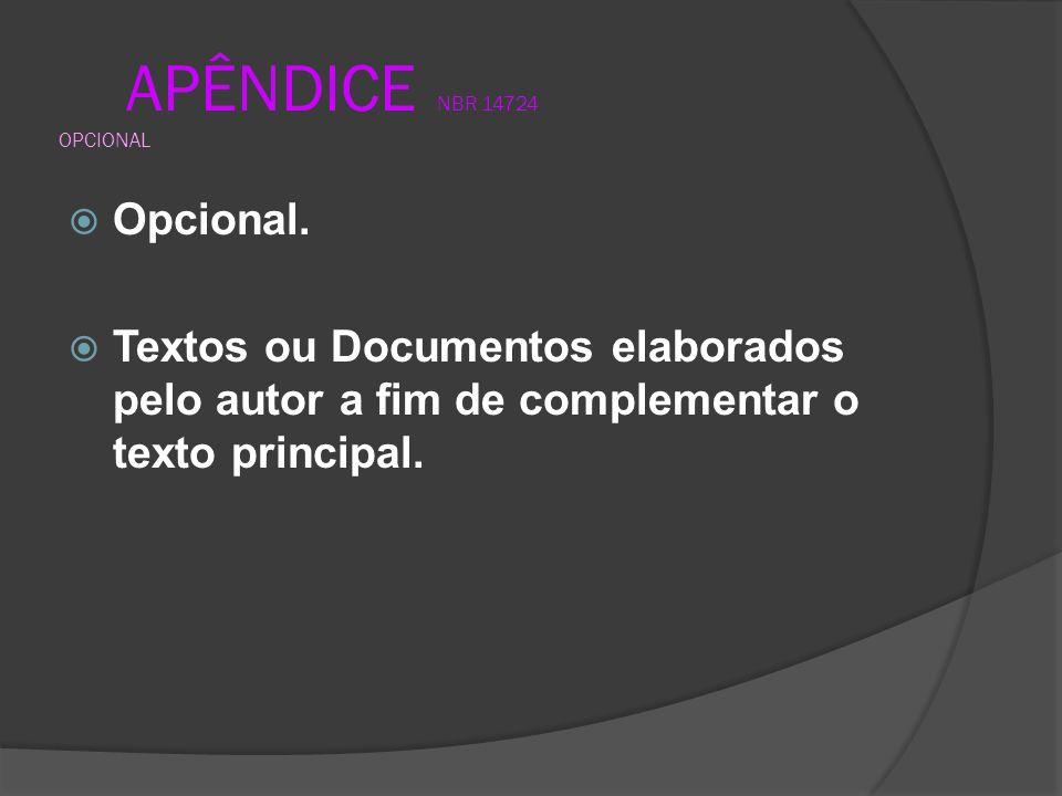 APÊNDICE NBR 14724 OPCIONAL Opcional.