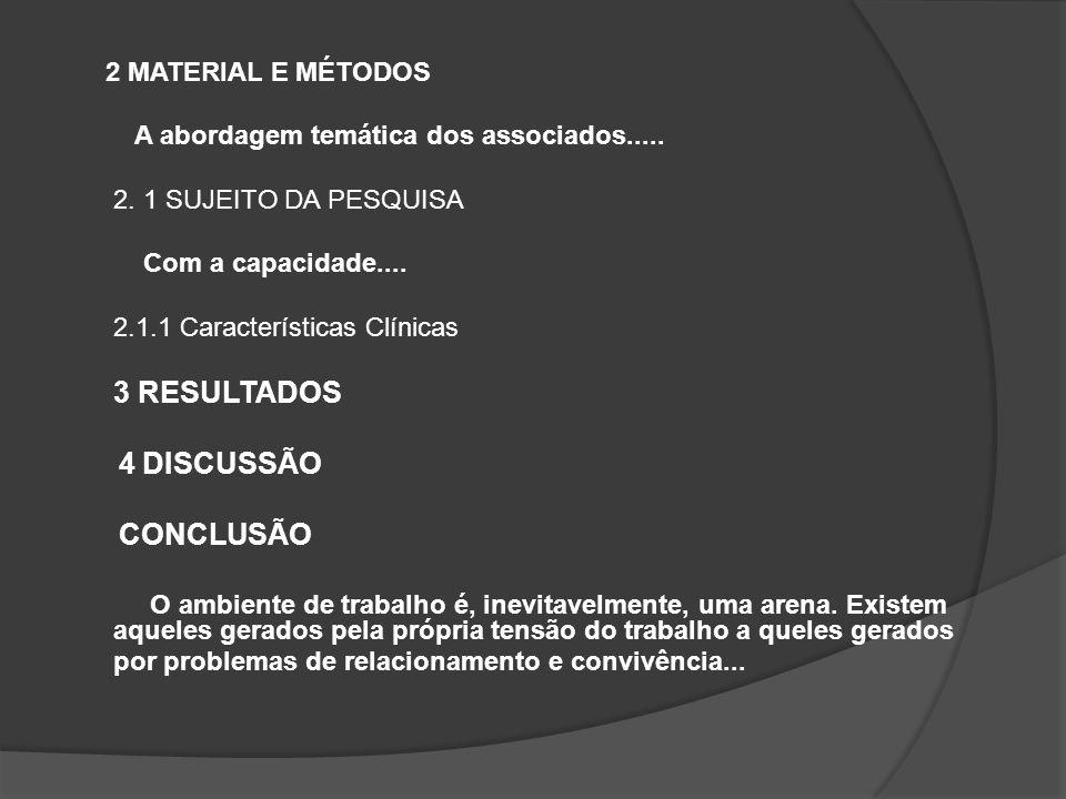 2 MATERIAL E MÉTODOS A abordagem temática dos associados.....