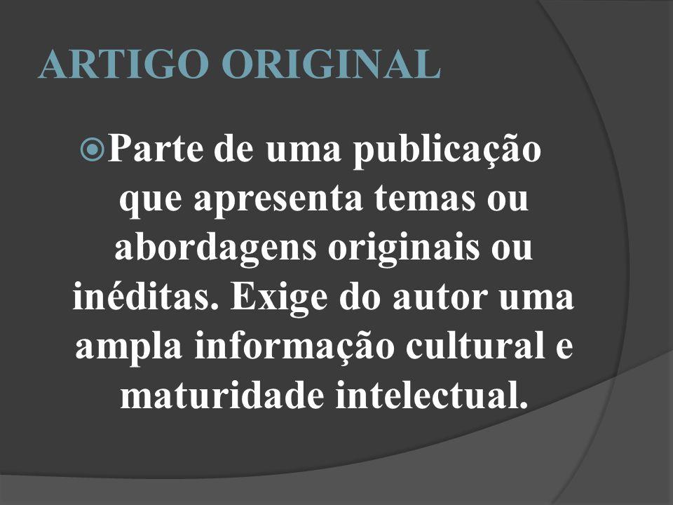 ARTIGO ORIGINAL Parte de uma publicação que apresenta temas ou abordagens originais ou inéditas.