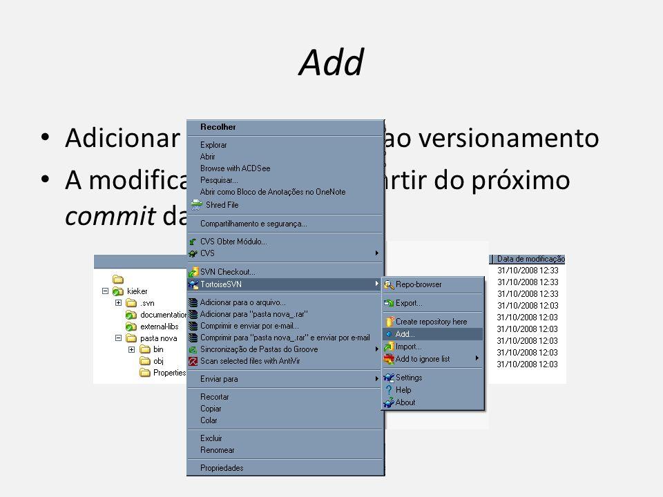 Add Adicionar arquivos/pastas ao versionamento A modificação é válida a partir do próximo commit dado