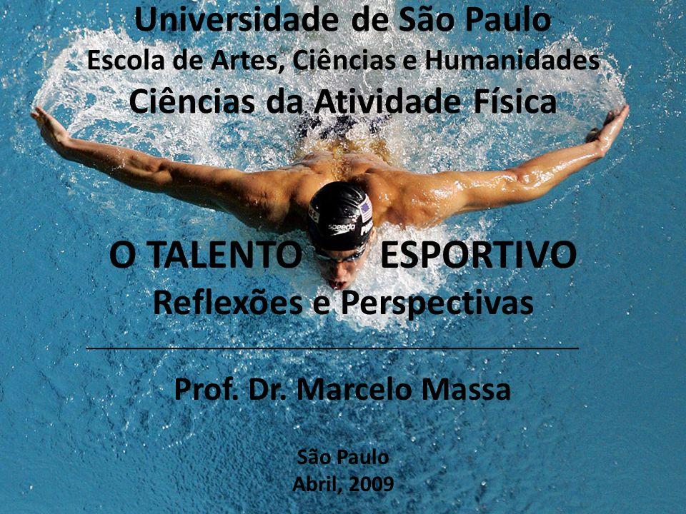 Universidade de São Paulo Escola de Artes, Ciências e Humanidades Ciências da Atividade Física O TALENTO ESPORTIVO Reflexões e Perspectivas Prof.