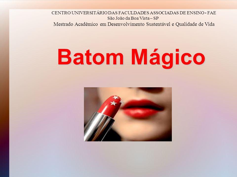 Nosso Negócio: Criar, produzir, vender e ensinar a usar batons de qualidade, agradando o maior número de mulheres brasileiras.