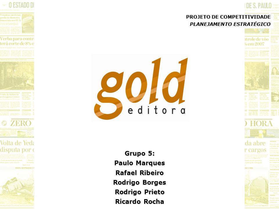 Grupo 5: Paulo Marques Rafael Ribeiro Rodrigo Borges Rodrigo Prieto Ricardo Rocha PROJETO DE COMPETITIVIDADE PLANEJAMENTO ESTRATÉGICO