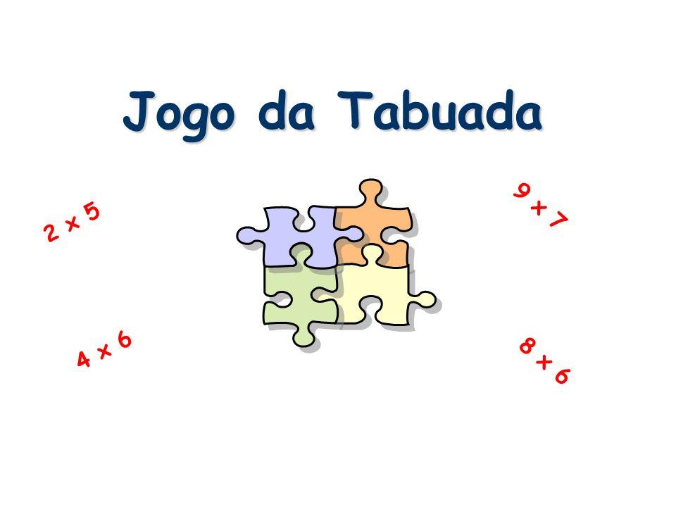 Jogo da Tabuada 2 x 5 4 x 6 9 x 7 8 x 6