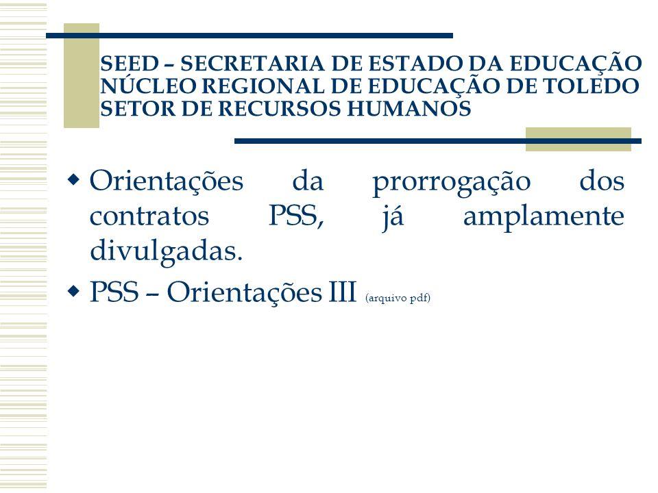 SEED – SECRETARIA DE ESTADO DA EDUCAÇÃO NÚCLEO REGIONAL DE EDUCAÇÃO DE TOLEDO SETOR DE RECURSOS HUMANOS Orientações da prorrogação dos contratos PSS,