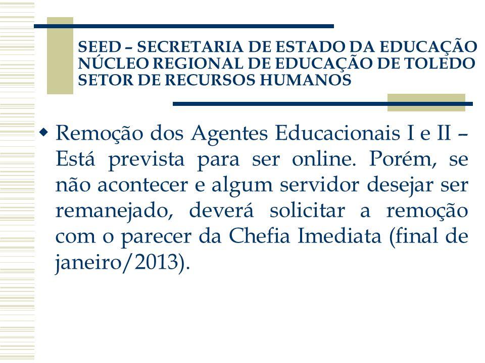 Remoção dos Agentes Educacionais I e II – Está prevista para ser online. Porém, se não acontecer e algum servidor desejar ser remanejado, deverá solic