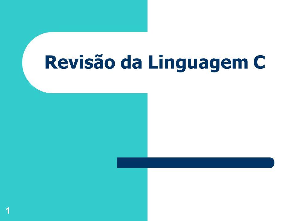 1 Revisão da Linguagem C
