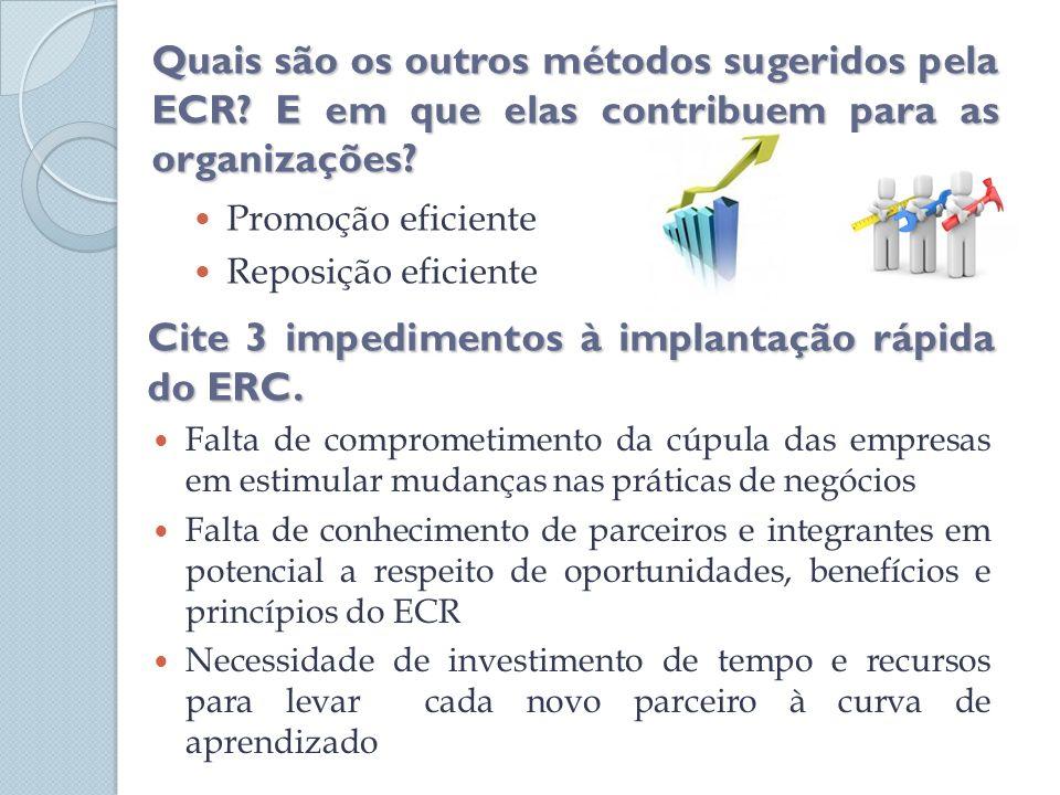 Quais são os outros métodos sugeridos pela ECR.E em que elas contribuem para as organizações.