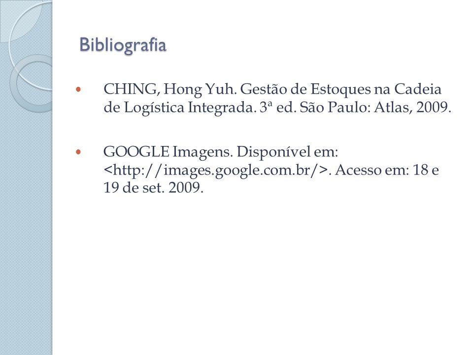 Bibliografia CHING, Hong Yuh. Gestão de Estoques na Cadeia de Logística Integrada. 3ª ed. São Paulo: Atlas, 2009. GOOGLE Imagens. Disponível em:. Aces
