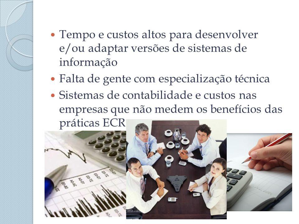 Tempo e custos altos para desenvolver e/ou adaptar versões de sistemas de informação Falta de gente com especialização técnica Sistemas de contabilida