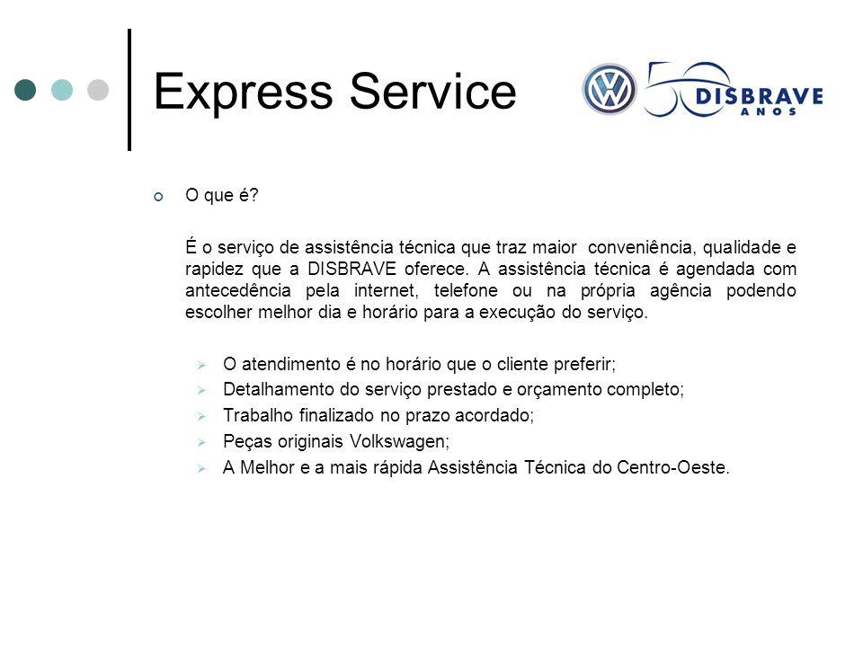 Express Service O que é? É o serviço de assistência técnica que traz maior conveniência, qualidade e rapidez que a DISBRAVE oferece. A assistência téc