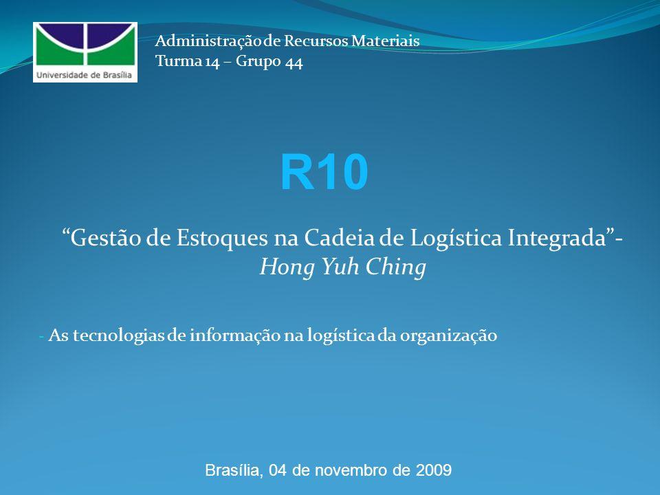 - As tecnologias de informação na logística da organização Administração de Recursos Materiais Turma 14 – Grupo 44 Gestão de Estoques na Cadeia de Log
