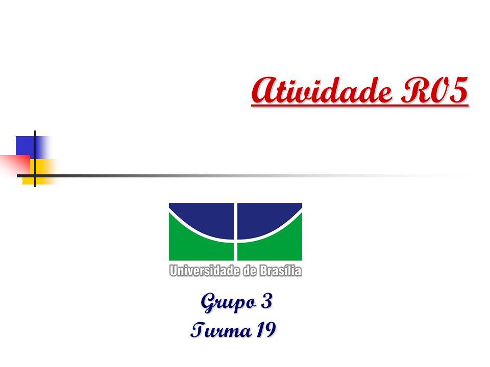 Atividade R05 Grupo 3 Turma 19