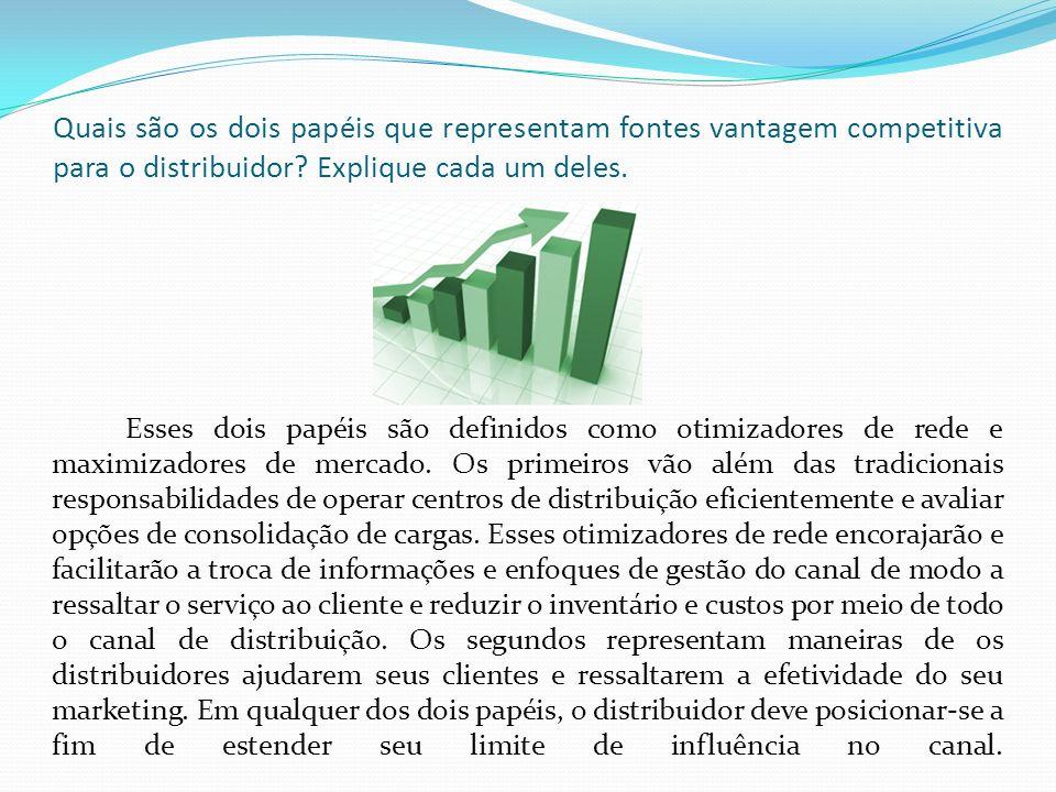 Quais são os dois papéis que representam fontes vantagem competitiva para o distribuidor.