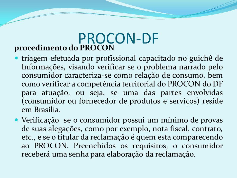 PROCON-DF procedimento do PROCON triagem efetuada por profissional capacitado no guichê de Informações, visando verificar se o problema narrado pelo c