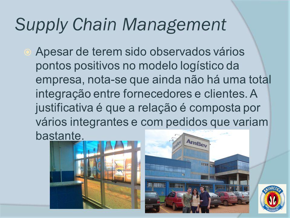 Supply Chain Management Apesar de terem sido observados vários pontos positivos no modelo logístico da empresa, nota-se que ainda não há uma total integração entre fornecedores e clientes.