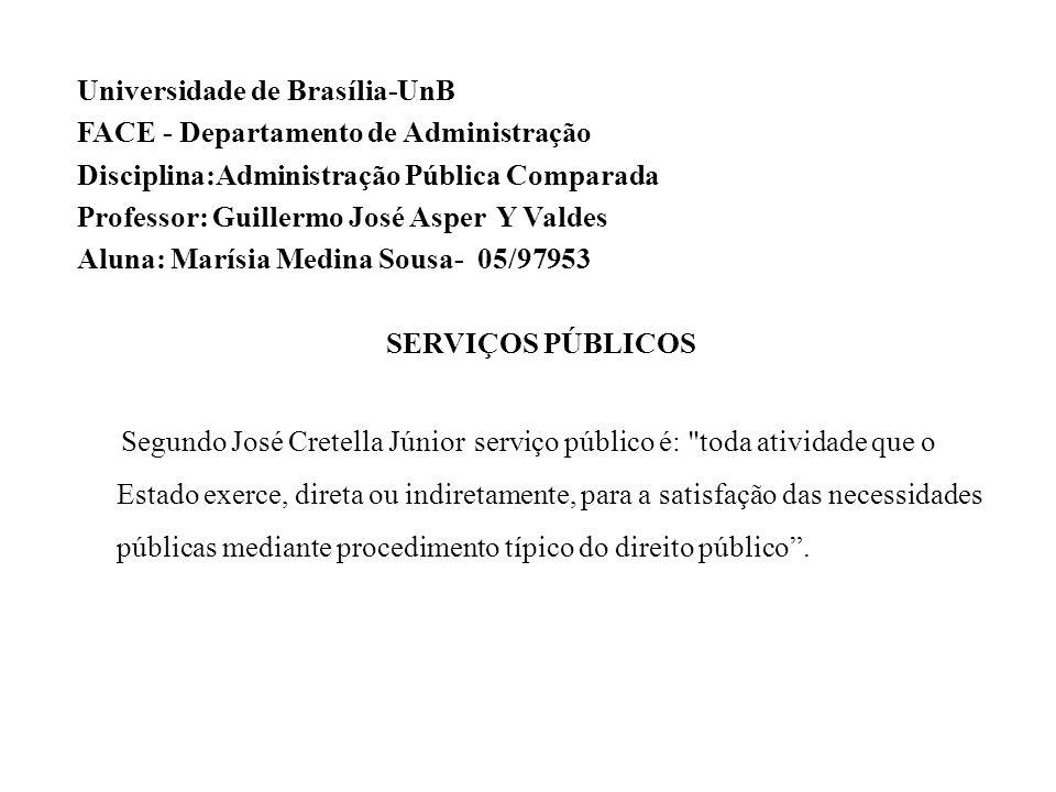 Universidade de Brasília-UnB FACE - Departamento de Administração Disciplina:Administração Pública Comparada Professor: Guillermo José Asper Y Valdes