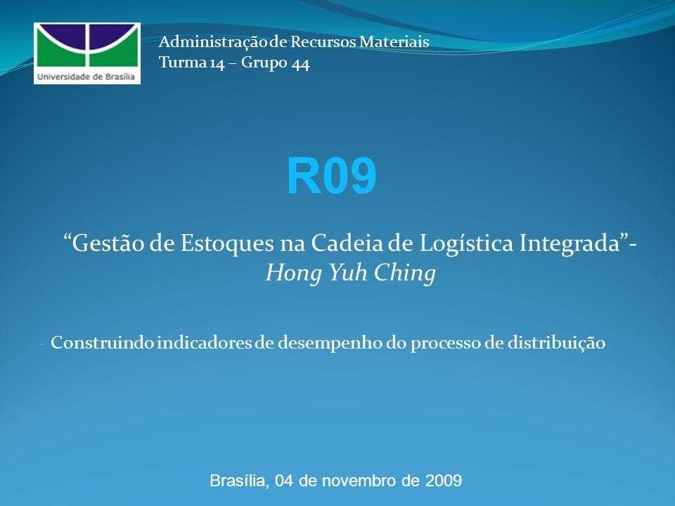 - Construindo indicadores de desempenho do processo de distribuição Administração de Recursos Materiais Turma 14 – Grupo 44 Gestão de Estoques na Cade