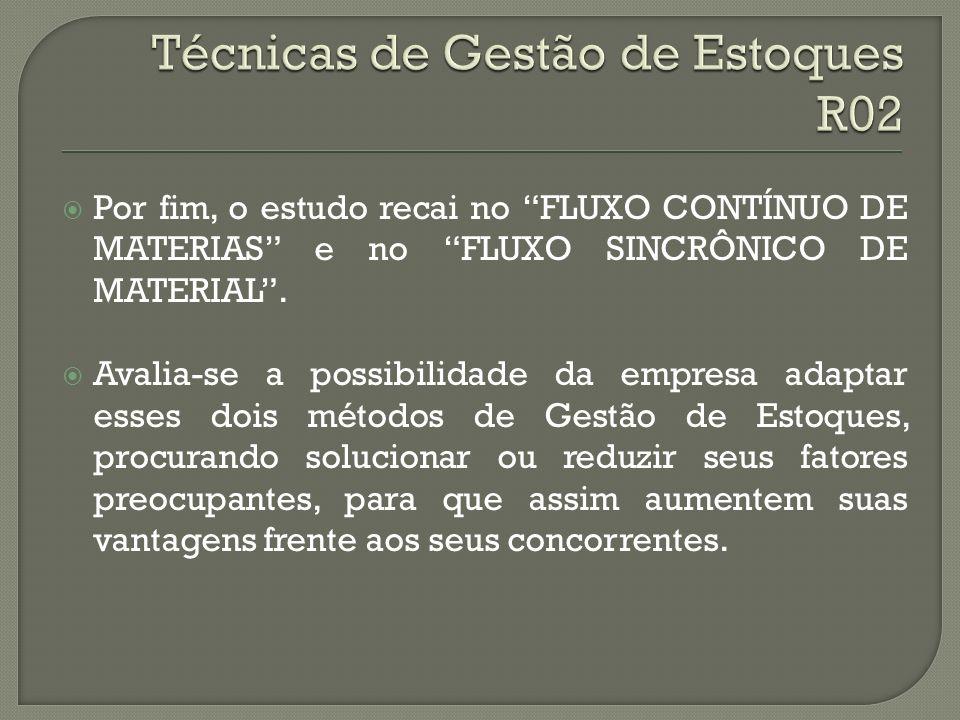 Por fim, o estudo recai no FLUXO CONTÍNUO DE MATERIAS e no FLUXO SINCRÔNICO DE MATERIAL.