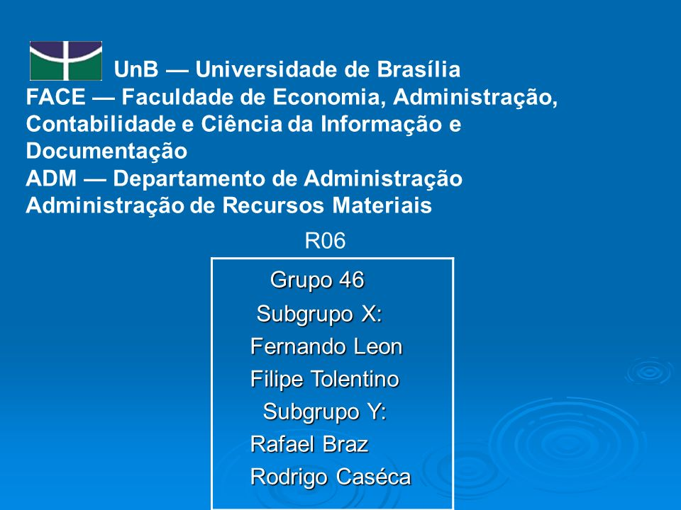UnB Universidade de Brasília FACE Faculdade de Economia, Administração, Contabilidade e Ciência da Informação e Documentação ADM Departamento de Admin