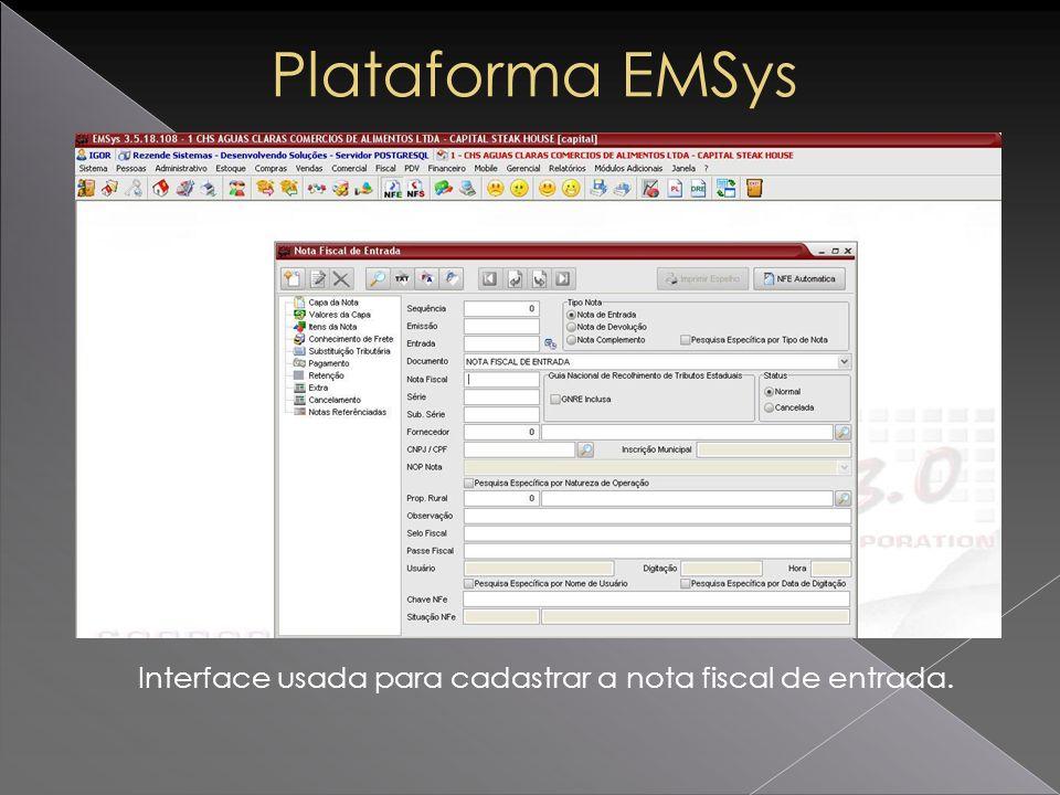 Interface usada para cadastrar a nota fiscal de entrada. Plataforma EMSys