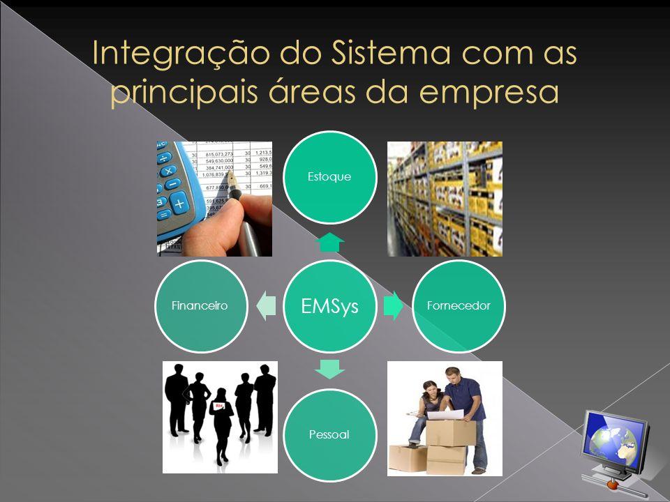 EMSys Estoque Fornecedor PessoalFinanceiro Integração do Sistema com as principais áreas da empresa