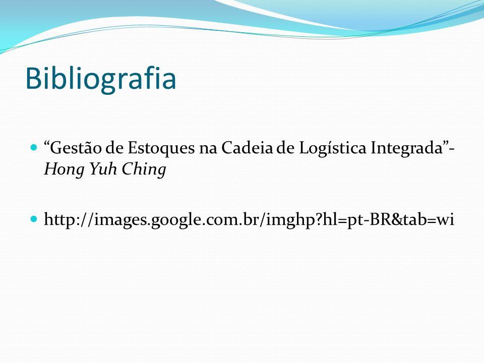 Bibliografia Gestão de Estoques na Cadeia de Logística Integrada- Hong Yuh Ching http://images.google.com.br/imghp?hl=pt-BR&tab=wi