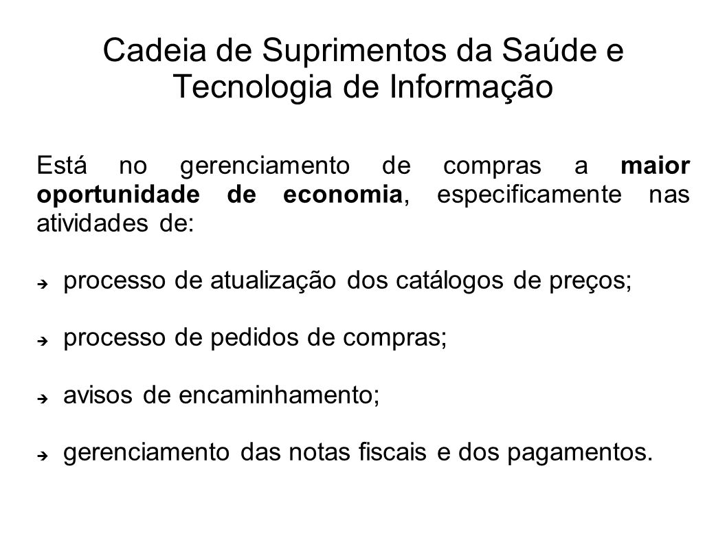 Está no gerenciamento de compras a maior oportunidade de economia, especificamente nas atividades de: processo de atualização dos catálogos de preços;