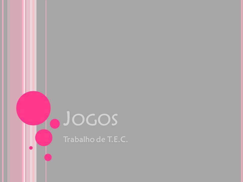 J OGOS Trabalho de T.E.C.