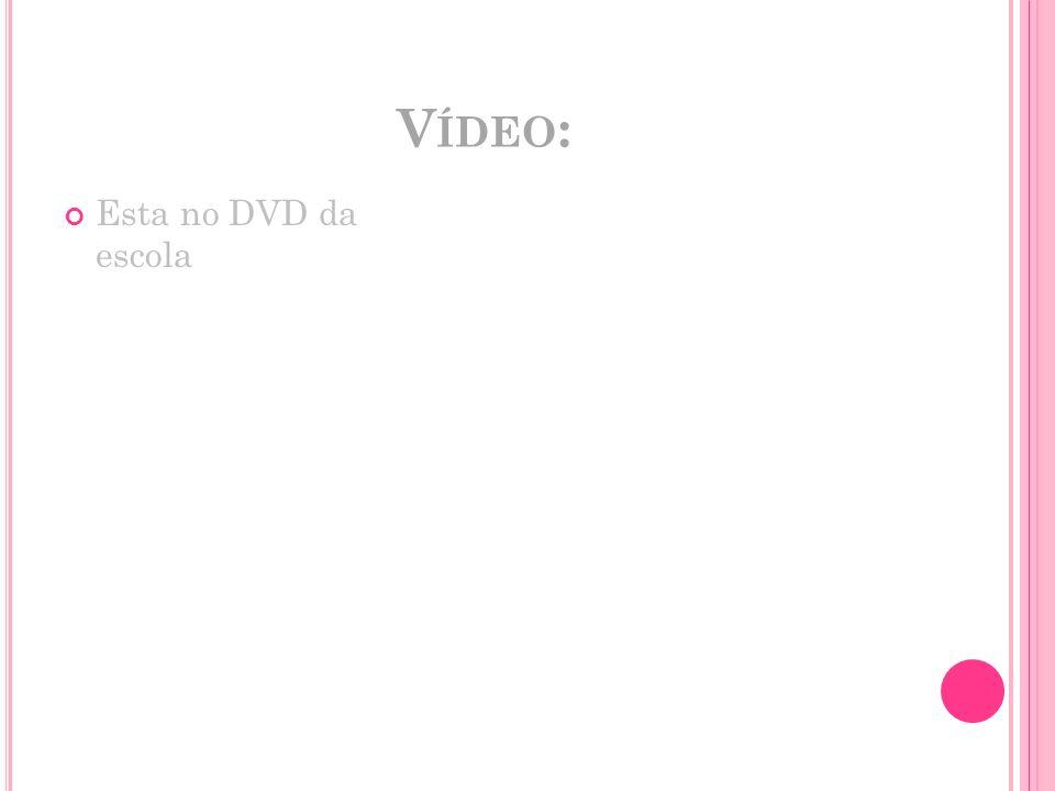 V ÍDEO : Esta no DVD da escola