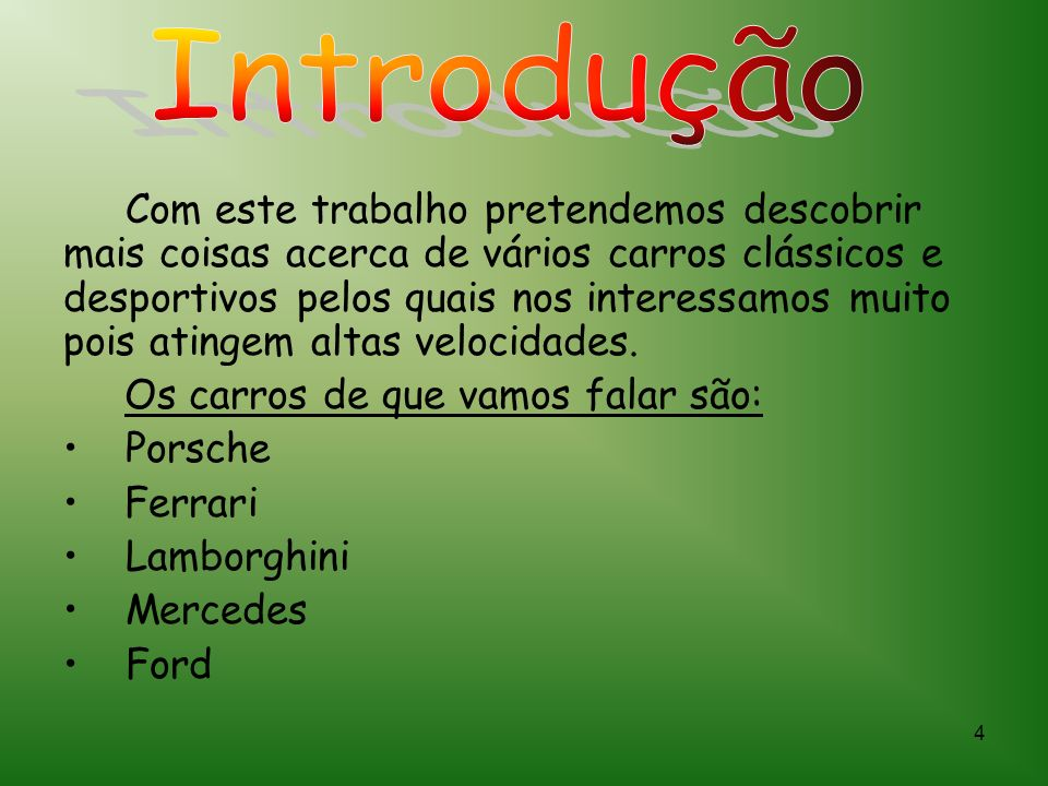 3 Introdução------------------------------------p.4 Porsche---------------------------------------p.5 Ferrari-----------------------------------------